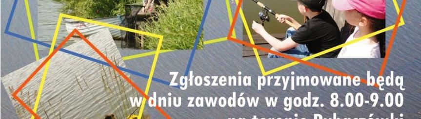 Zawody Wędkarskie dla Dzieci i Młodzieży Kliknięcie w obrazek spowoduje wyświetlenie jego powiększenia