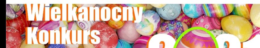 Wielkanocny Konkurs Plastyczny Kliknięcie w obrazek spowoduje wyświetlenie jego powiększenia